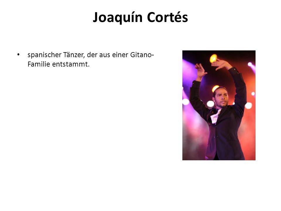 Joaquín Cortés spanischer Tänzer, der aus einer Gitano- Familie entstammt.