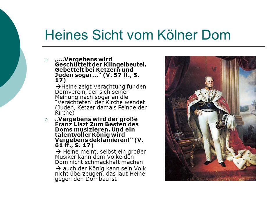 Heines Sicht vom Kölner Dom...Vergebens wird Geschüttelt der Klingelbeutel, Gebettelt bei Ketzern und Juden sogar... (V. 57 ff., S. 17) Heine zeigt Ve