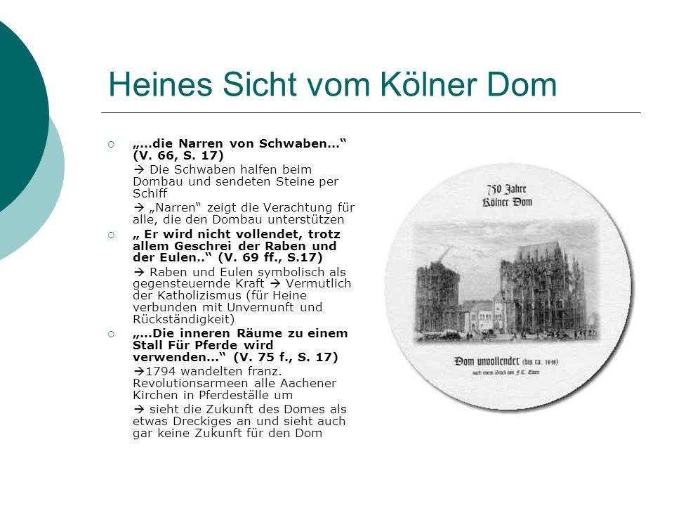 Heines Sicht vom Kölner Dom...die Narren von Schwaben... (V. 66, S. 17) Die Schwaben halfen beim Dombau und sendeten Steine per Schiff Narren zeigt di