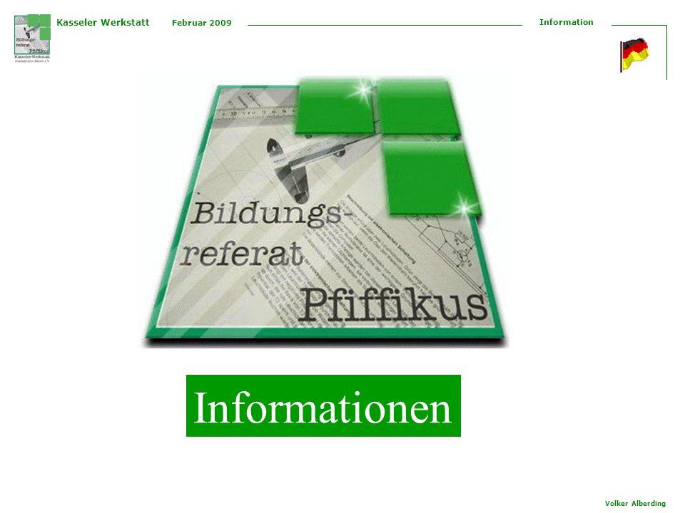 Kasseler Werkstatt Februar 2009 Information Volker Alberding Informationen