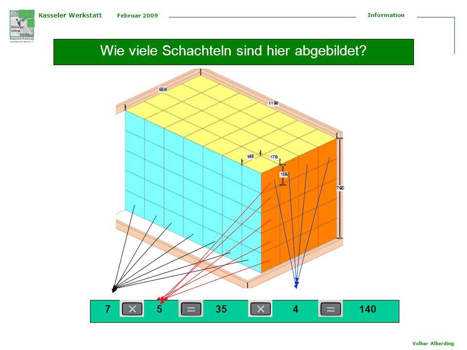 Kasseler Werkstatt Februar 2009 Information Volker Alberding Wie viele Schachteln sind hier abgebildet? 75414035