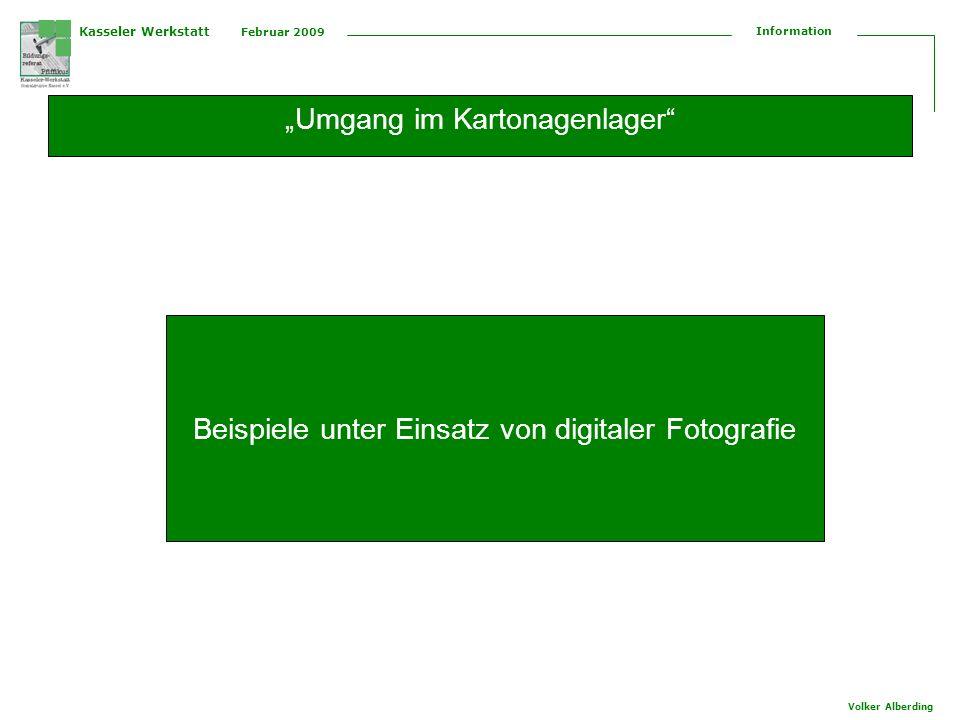 Kasseler Werkstatt Februar 2009 Information Volker Alberding Umgang im Kartonagenlager Beispiele unter Einsatz von digitaler Fotografie