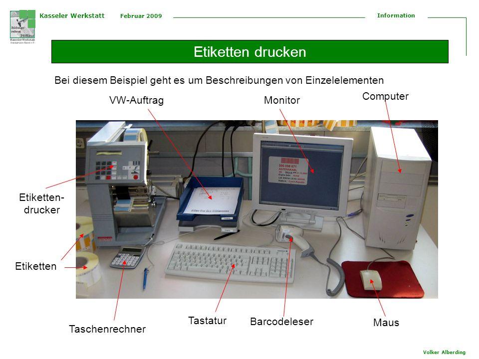 Kasseler Werkstatt Februar 2009 Information Volker Alberding Etiketten drucken Etiketten- drucker Taschenrechner Tastatur Barcodeleser Monitor Compute