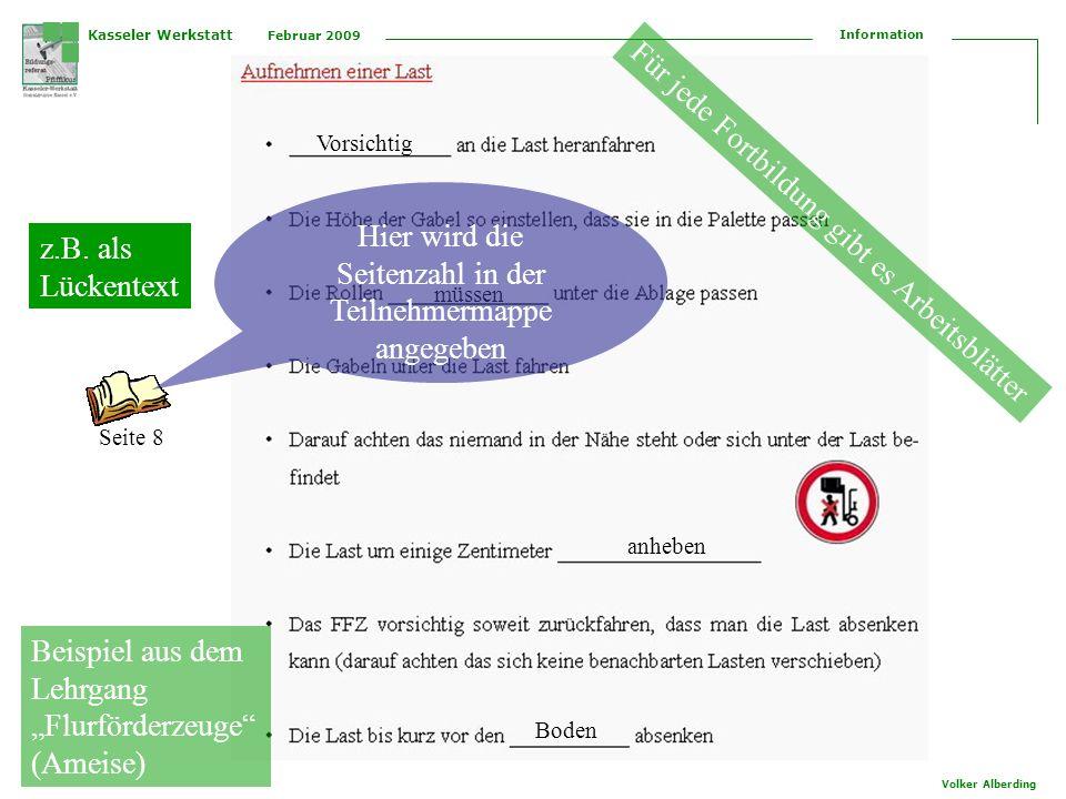 Kasseler Werkstatt Februar 2009 Information Volker Alberding z.B. als Lückentext Vorsichtig Seite 8 müssen anheben Boden Für jede Fortbildung gibt es