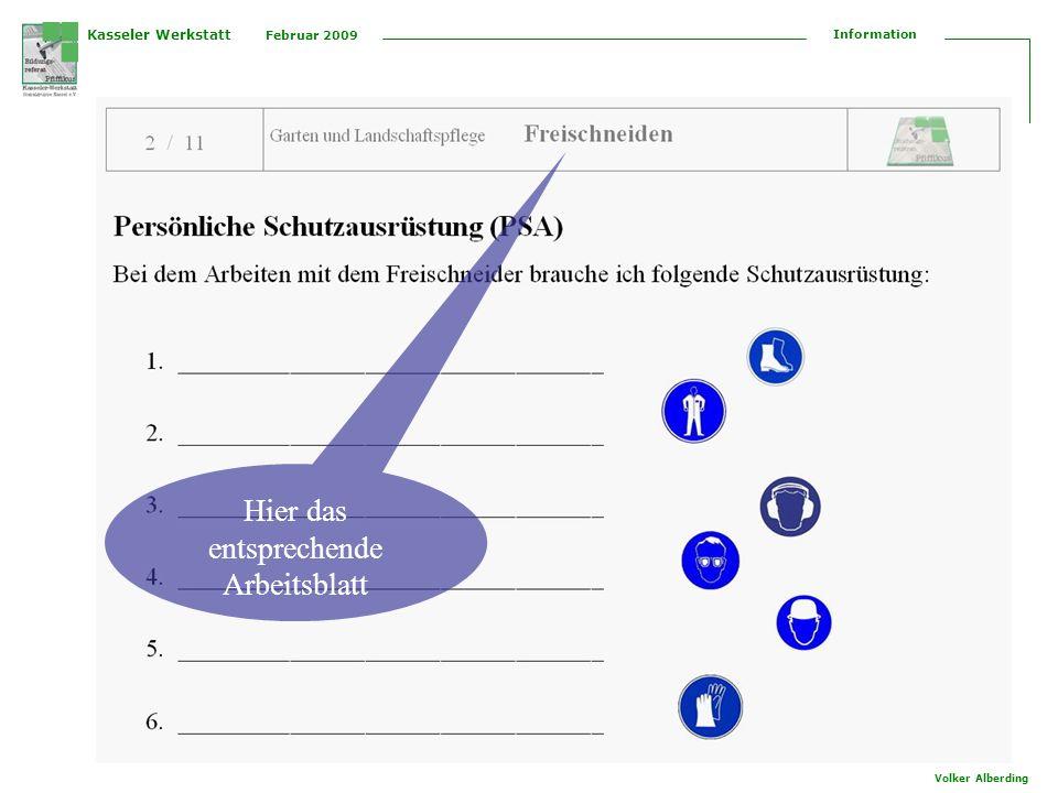 Kasseler Werkstatt Februar 2009 Information Volker Alberding Hier das entsprechende Arbeitsblatt