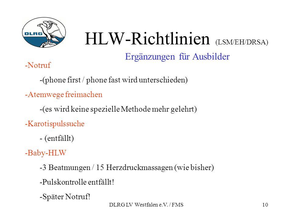 DLRG LV Westfalen e.V. / FMS10 HLW-Richtlinien (LSM/EH/DRSA) Ergänzungen für Ausbilder -Notruf -(phone first / phone fast wird unterschieden) -Atemweg