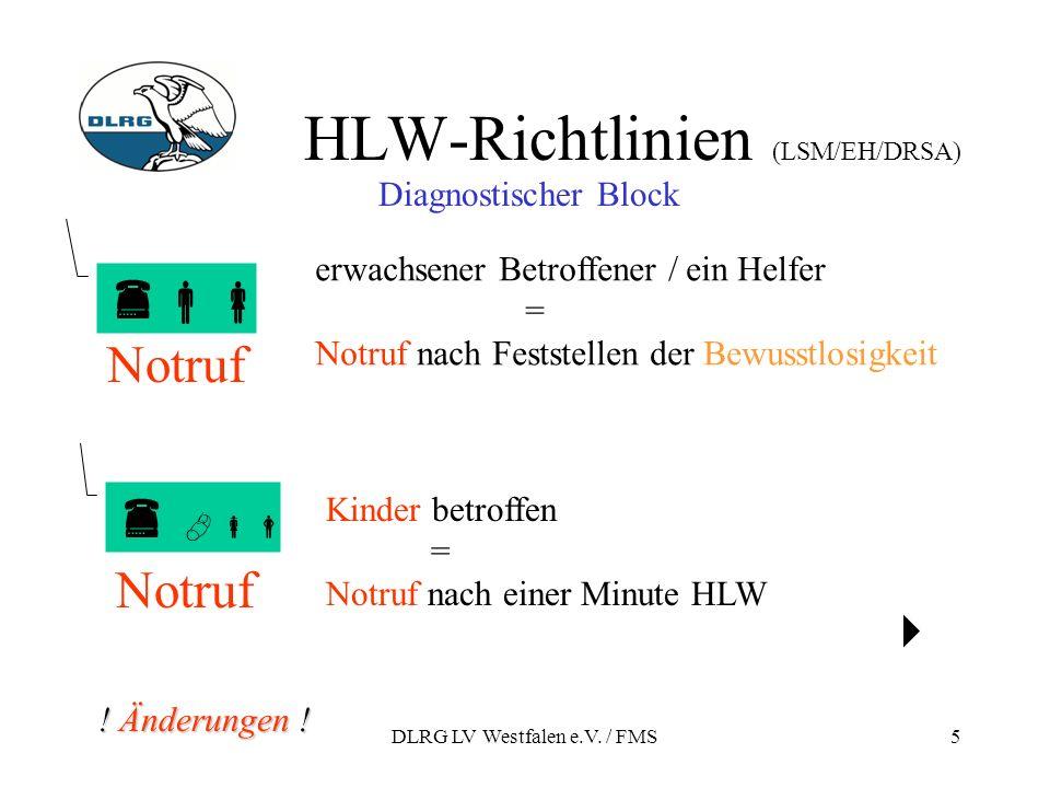 DLRG LV Westfalen e.V. / FMS5 HLW-Richtlinien (LSM/EH/DRSA) Notruf Diagnostischer Block Notruf erwachsener Betroffener / ein Helfer = Notruf nach Fest