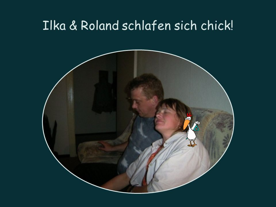 Ilka & Roland schlafen sich chick!