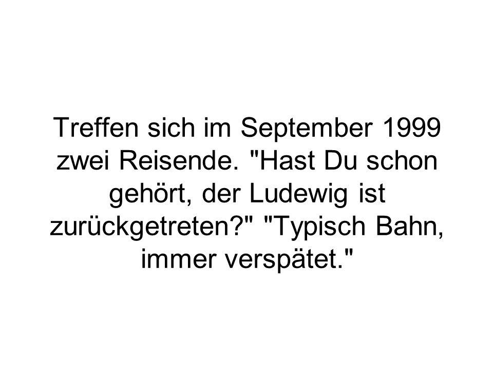 Treffen sich im September 1999 zwei Reisende.