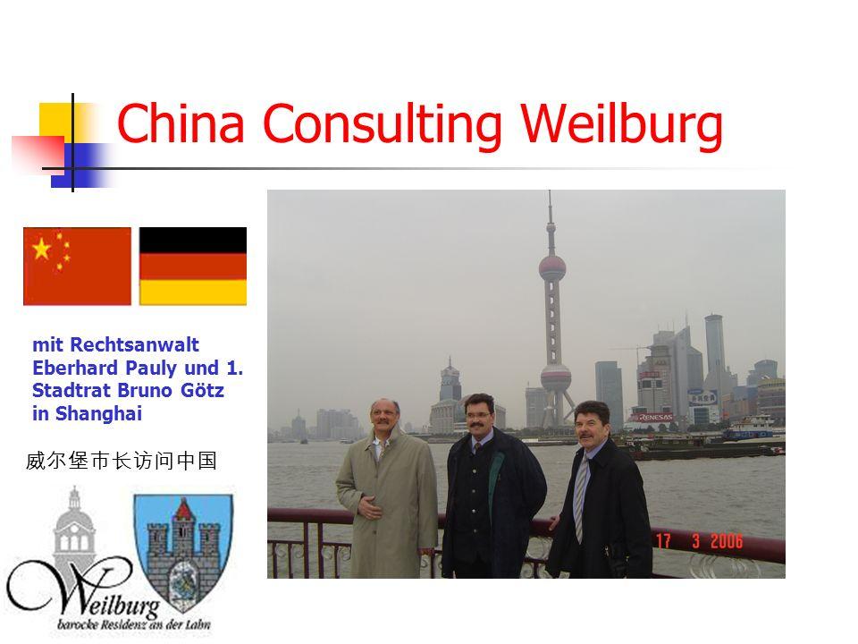 China Consulting Weilburg mit Rechtsanwalt Eberhard Pauly und 1. Stadtrat Bruno Götz in Shanghai