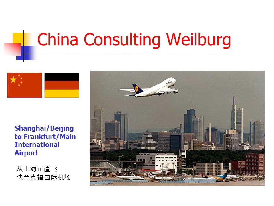 China Consulting Weilburg Shanghai/Beijing to Frankfurt/Main International Airport
