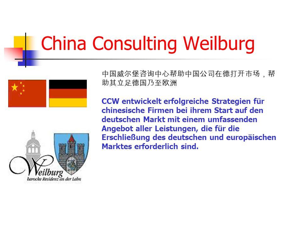 China Consulting Weilburg CCW entwickelt erfolgreiche Strategien für chinesische Firmen bei ihrem Start auf den deutschen Markt mit einem umfassenden