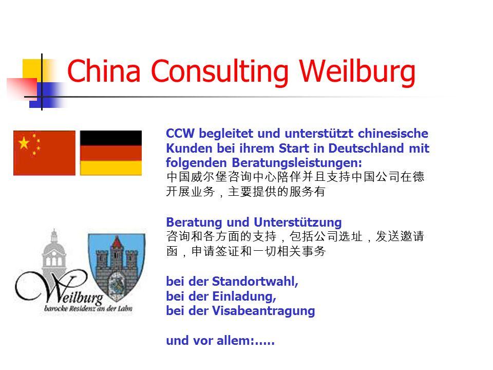 China Consulting Weilburg CCW begleitet und unterstützt chinesische Kunden bei ihrem Start in Deutschland mit folgenden Beratungsleistungen: Beratung