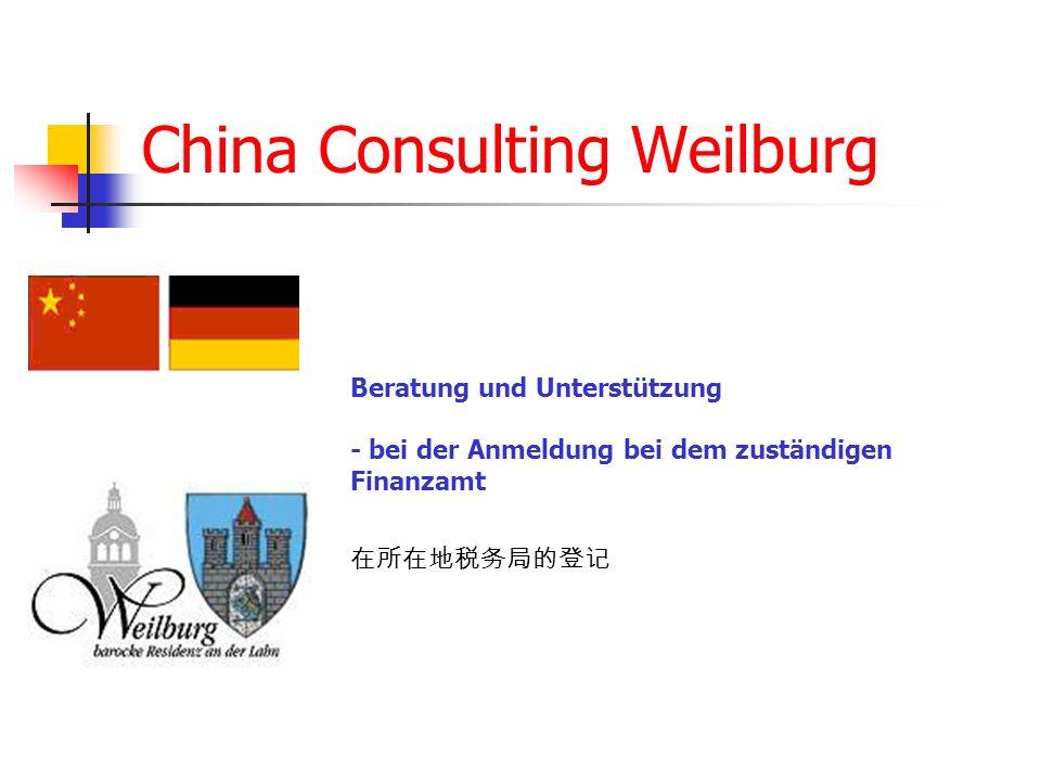 China Consulting Weilburg Beratung und Unterstützung - bei der Anmeldung bei dem zuständigen Finanzamt