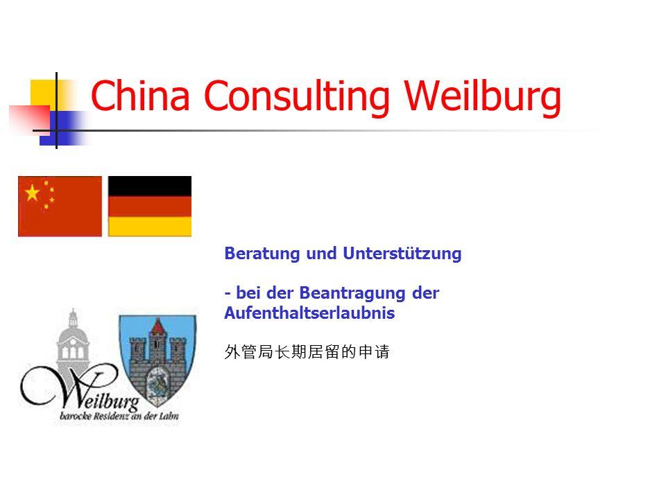 China Consulting Weilburg Beratung und Unterstützung - bei der Beantragung der Aufenthaltserlaubnis