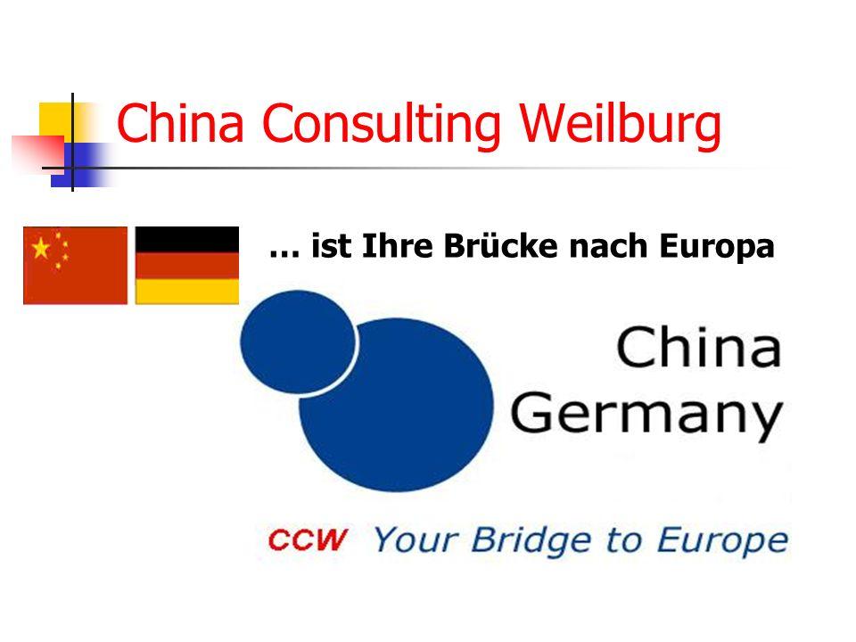 China Consulting Weilburg … ist Ihre Brücke nach Europa