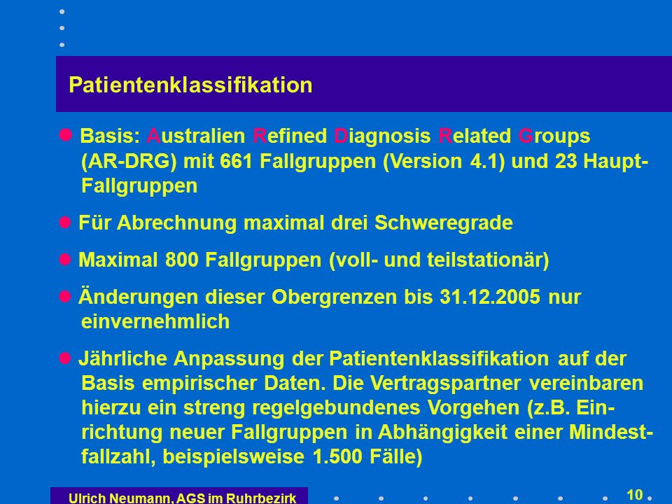 Ulrich Neumann, AGS im Ruhrbezirk 9 Mittleres Gewicht = 1 multipliziert mit Basis-Fallwert = tatsächlicher Erlös 0,75 x hyp.