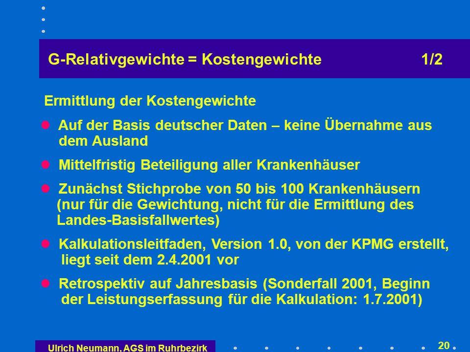 Ulrich Neumann, AGS im Ruhrbezirk 19 Auszug aus den AR-DRGs (Version 4.1) mit Kosten- gewichten