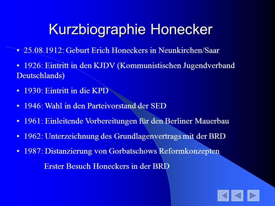 25.08.1912: Geburt Erich Honeckers in Neunkirchen/Saar 1926: Eintritt in den KJDV (Kommunistischen Jugendverband Deutschlands) 1930: Eintritt in die K