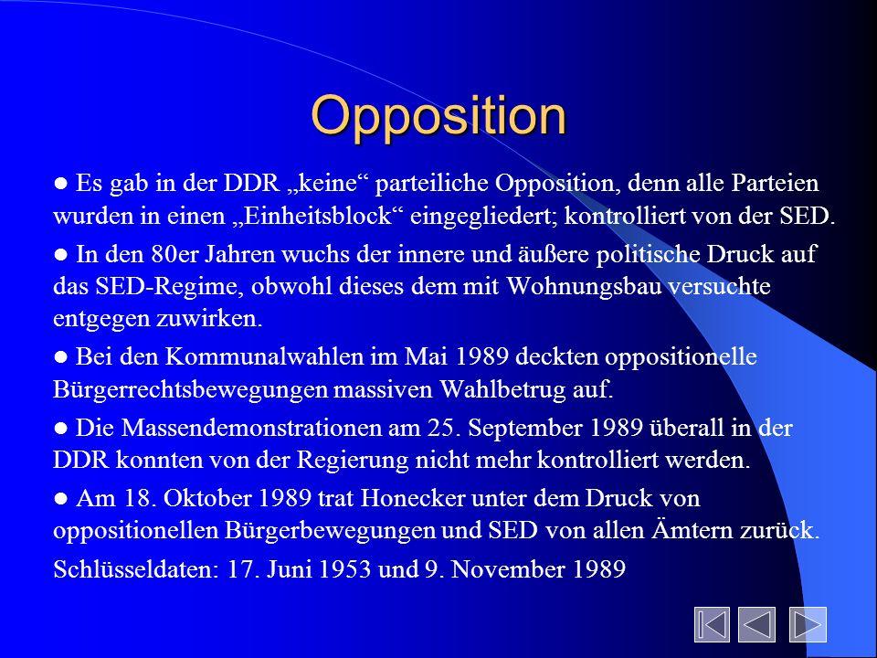 Opposition Es gab in der DDR keine parteiliche Opposition, denn alle Parteien wurden in einen Einheitsblock eingegliedert; kontrolliert von der SED. I