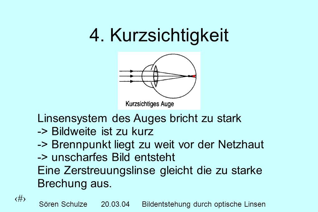 6 Sören Schulze20.03.04Bildentstehung durch optische Linsen Die Netzhaut - 120 Mio.