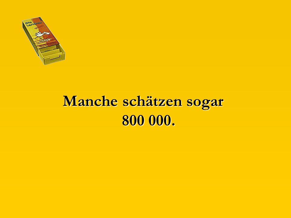 Die englische Sprache umfasst ca. 600 000 Wörter (in Worten: sechshundertausend).