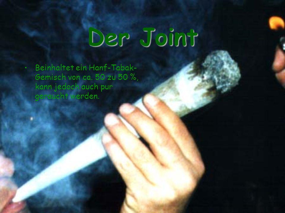 Der Joint Beinhaltet ein Hanf-Tabak- Gemisch von ca.