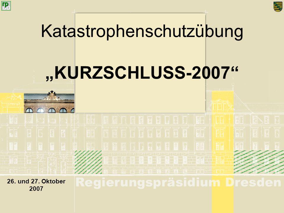 Katastrophenschutzübung KURZSCHLUSS-2007 26. und 27. Oktober 2007
