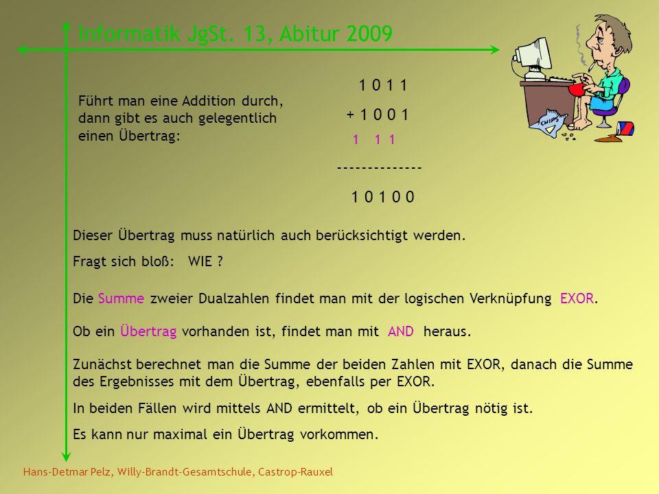Hans-Detmar Pelz, Willy-Brandt-Gesamtschule, Castrop-Rauxel Informatik JgSt. 13, Abitur 2009 Führt man eine Addition durch, dann gibt es auch gelegent