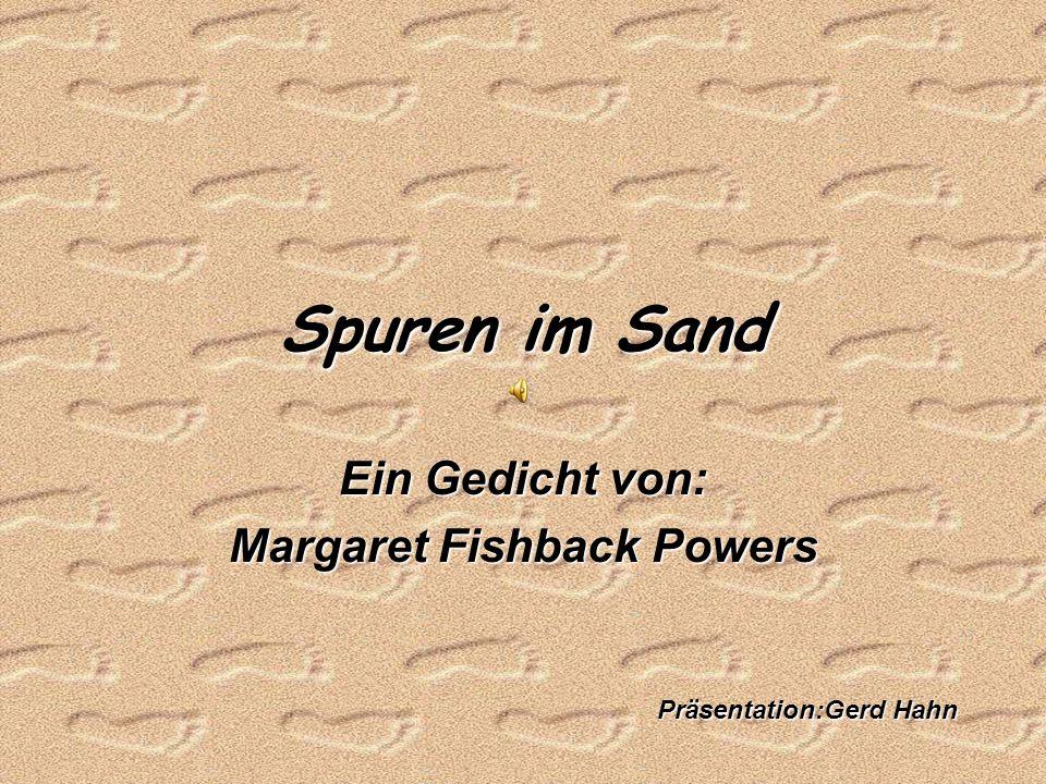 Spuren im Sand Ein Gedicht von: Margaret Fishback Powers Präsentation:Gerd Hahn