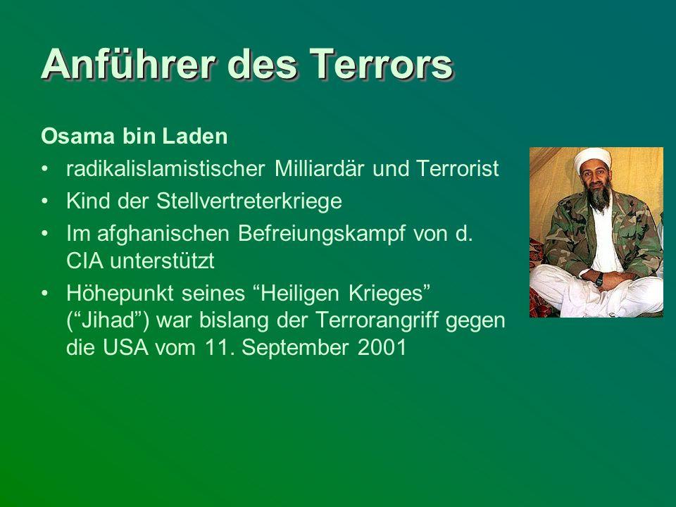 Anführer des Terrors Osama bin Laden radikalislamistischer Milliardär und Terrorist Kind der Stellvertreterkriege Im afghanischen Befreiungskampf von
