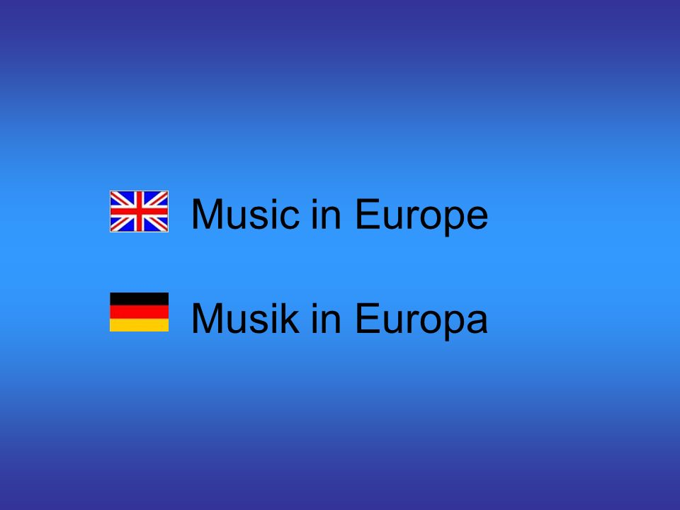 Music in Europe Musik in Europa