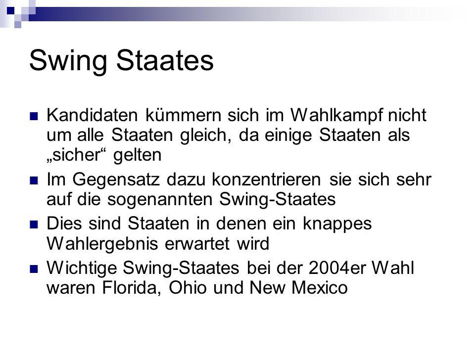 Swing Staates Kandidaten kümmern sich im Wahlkampf nicht um alle Staaten gleich, da einige Staaten als sicher gelten Im Gegensatz dazu konzentrieren s