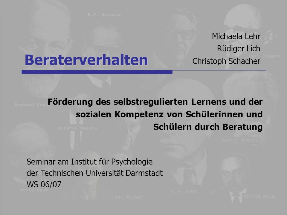 Seminar am Institut für Psychologie der Technischen Universität Darmstadt WS 06/07 Michaela Lehr Rüdiger Lich Christoph Schacher Beraterverhalten Förd