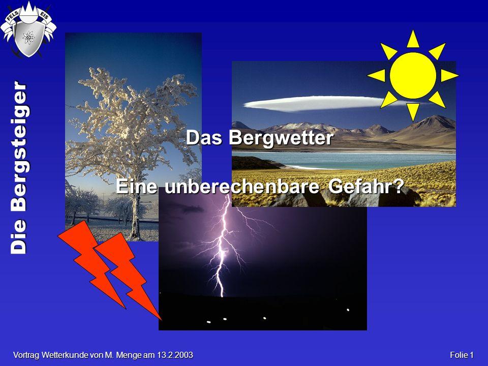 Die Bergsteiger Vortrag Wetterkunde von M. Menge am 13.2.2003 Folie 12 Das Wolkenhaus II