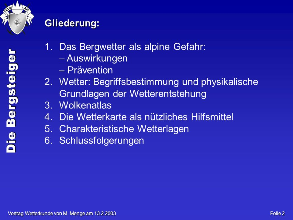 Die Bergsteiger Vortrag Wetterkunde von M. Menge am 13.2.2003 Folie 33 Entstehung von Föhn