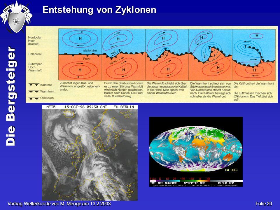 Die Bergsteiger Vortrag Wetterkunde von M. Menge am 13.2.2003 Folie 20 Entstehung von Zyklonen