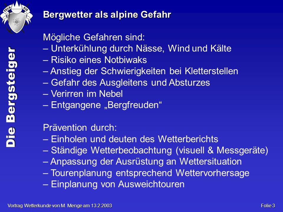 Die Bergsteiger Vortrag Wetterkunde von M. Menge am 13.2.2003 Folie 24 Symbole der Wetterkarte I