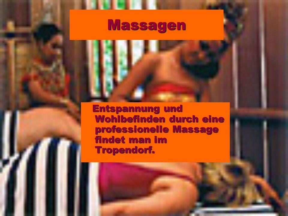 Massagen Entspannung und Wohlbefinden durch eine professionelle Massage findet man im Tropendorf. Entspannung und Wohlbefinden durch eine professionel