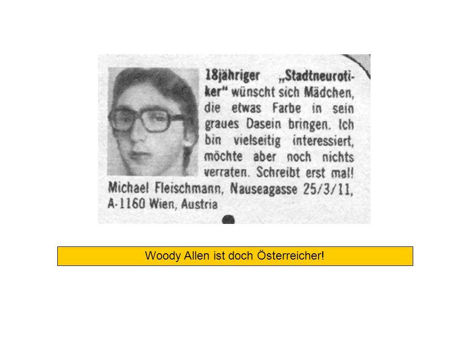 Woody Allen ist doch Österreicher!