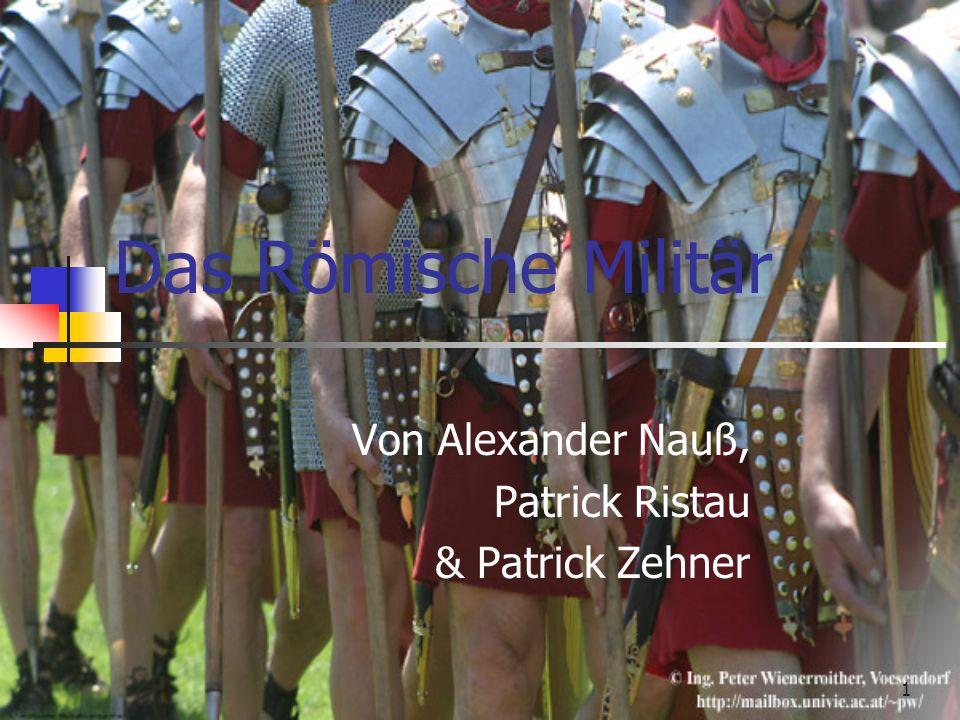1 Das Römische Militär Von Alexander Nauß, Patrick Ristau & Patrick Zehner