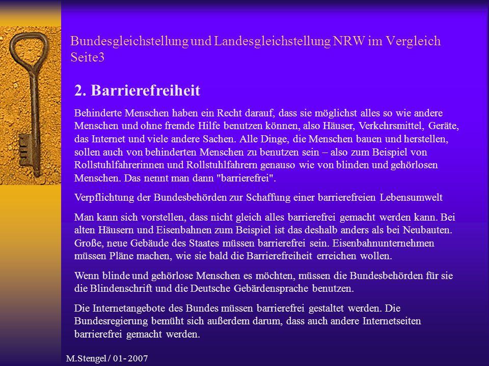 M.Stengel / 01- 2007 Bundesgleichstellung und Landesgleichstellung NRW im Vergleich Seite4 3.