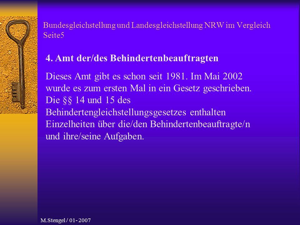 M.Stengel / 01- 2007 Bundesgleichstellung und Landesgleichstellung NRW im Vergleich Seite5 4.