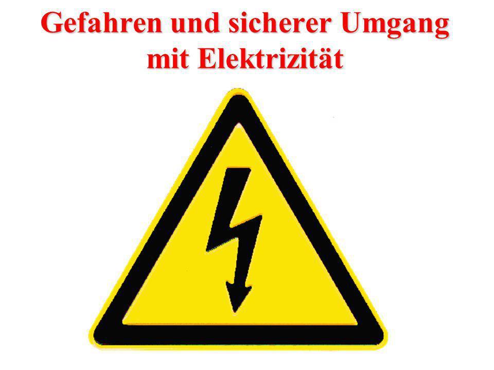 Gefahren und sicherer Umgang mit Elektrizität
