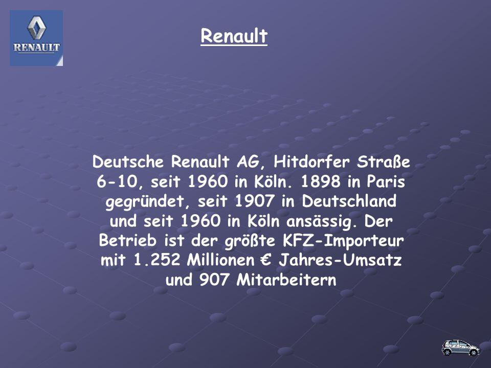 Renault Deutsche Renault AG, Hitdorfer Straße 6-10, seit 1960 in Köln. 1898 in Paris gegründet, seit 1907 in Deutschland und seit 1960 in Köln ansässi