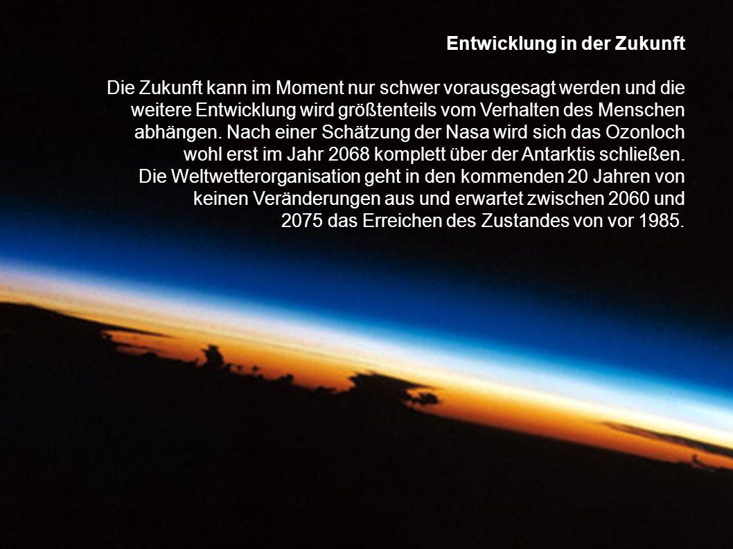 Gegenwart Zwischen 1998 und 2002 gab es keine Vergrößerung des Ozonloches, aufgrund der Auswirkungen des Montrealer Abkommens. 2005 wurde dann allerdi