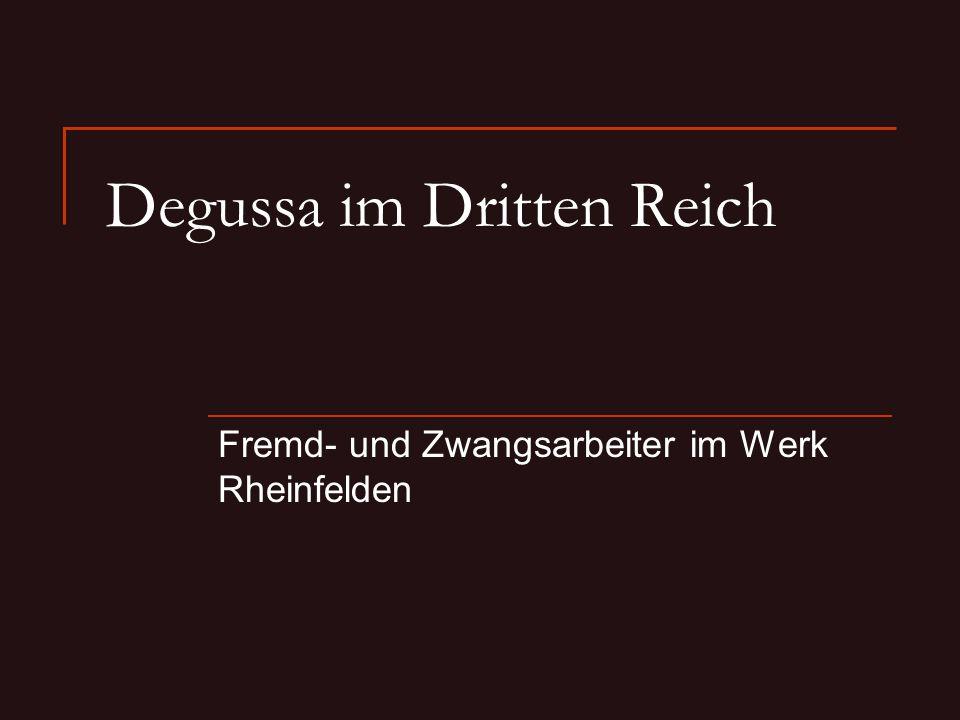 Degussa im Dritten Reich Fremd- und Zwangsarbeiter im Werk Rheinfelden