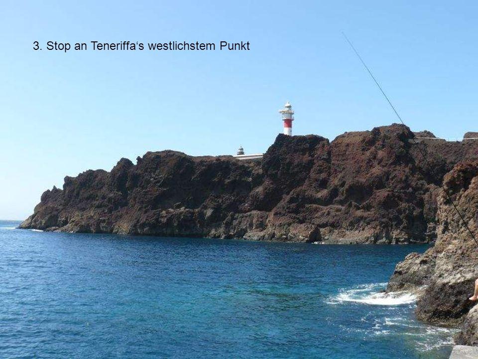 3. Stop an Teneriffas westlichstem Punkt