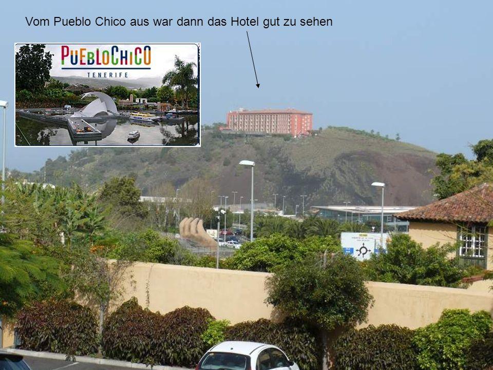 Vom Pueblo Chico aus war dann das Hotel gut zu sehen