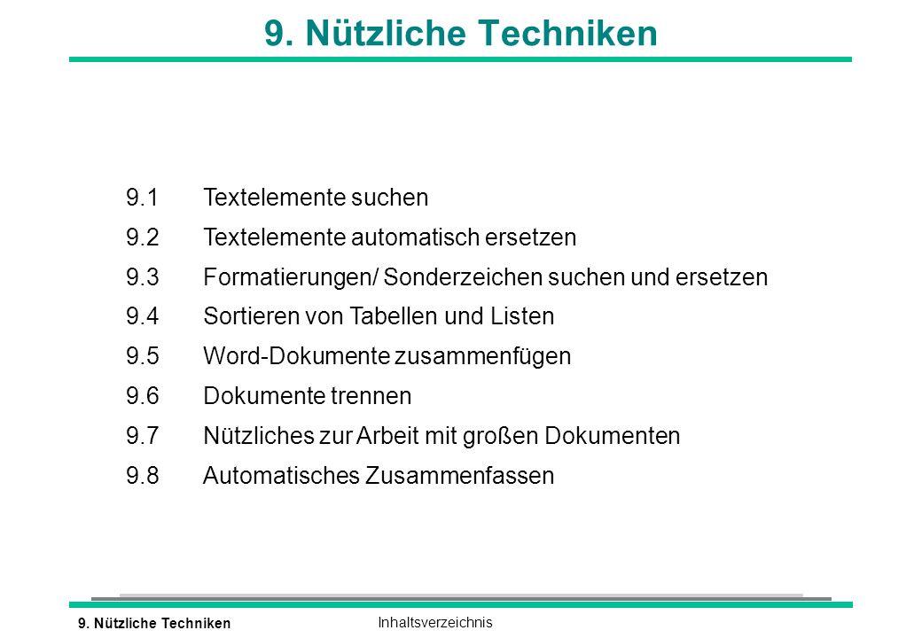 9. Nützliche TechnikenInhaltsverzeichnis 9. Nützliche Techniken 9.1 Textelemente suchen 9.2 Textelemente automatisch ersetzen 9.3 Formatierungen/ Sond